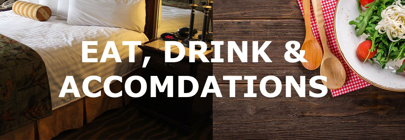 EAT DRINK & ACCOMODATIONS